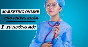 Marketing Online Cho Phòng Khám – 1 Xu Hướng Mới