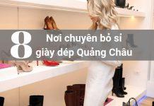 8 nơi chuyên bỏ sỉ giày dép Quảng Châu