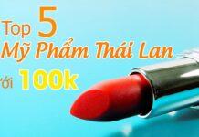 Top mỹ phẩm Thái Lan dưới 100K
