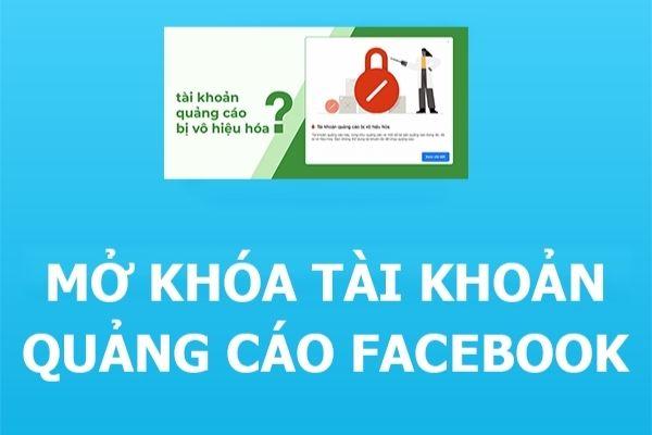 Dịch vụ mở khoá tài khoản quảng cáo Facebook