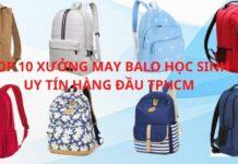 TOP 10 XƯỞNG MAY BALO HỌC SINH UY TÍN HÀNG ĐẦU TPHCM