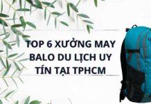 TOP 6 XƯỞNG MAY BALO DU LỊCH UY TÍN TẠI TPHCM