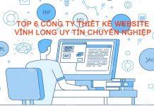 Top 6 công ty thiết kế website Vĩnh Long uy tín chuyên nghiệp